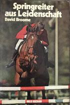 Broome David, Springreiter aus Leidenschaft (antiquarisch)