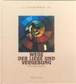 Karl J. Schaufelberger, Wege der Liebe und Vergebung