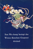 Sun Wu-kung besiegt das Weisse Knochen-Gespenst dreimal (antiquarisch)
