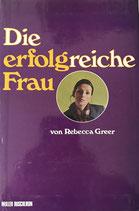 Greer Rebecca, Die erfolgreiche Frau (antiquarisch)