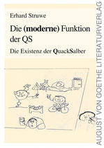 Struwe Erhard, Die (moderne) Funktion der QS: Die Existenz der Quacksalber