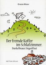 Grazia Meier, Der fremde Koffer im Schlafzimmer