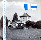 Burgen und Schlösser der Schweiz Bd. 5 Luzern / Zug
