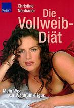 Neubauer Christine, Die Vollweib Diät (antiquarisch)