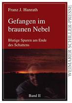 Hanrath Franz J., Gefangen im braunen Nebel: Blutige Spuren am Ende des Schattens