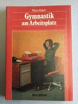Käch Flury, Gymnastik am Arbeitsplatz (antiquarisch)