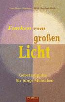 Mayer-Skumanz Lene / Heyduck-Huth Hilde, Funken vom grossen Licht - Gebetsimpulse für junge Menschen