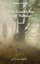 Keller Thomas P., Eine Geschichte im Nebel - Roman