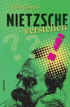Peter Zudeick, Nietzsche verstehen