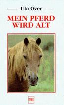 Over Uta, Mein Pferd wird alt (antiquarisch)