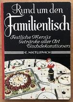 Nietlispach E., Rund um den Familientisch - Festliche Menüs, Getränke aller Art, Tischdekorationen (antiquarisch)