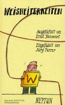 Ernst Bannwart, Weisheiterkeiten