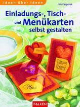 Kasperek Iris, Einladungs-, Tisch- und Menükarten selber gestalten (antiquarisch)