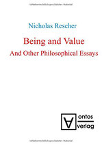 Rescher Nicolas, Being and Value: And Other Philosophical Essays