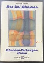 Leibold Gerhard, Rat bei Rheuma - Erkennen, Vorbeugen, Heilen (antiquarisch)
