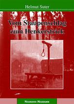 Suter Helmut, Vom Staupenschlag zum Henkerstrick