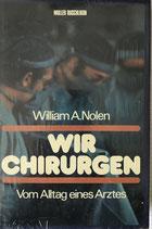 Nolan William A., Wir Chirurgen (antiquarisch)