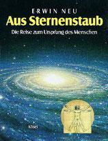 Neu Erwin, Aus Sternenstaub - Die Reise zum Ursprung des Menschen (antiquarisch)