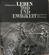 Binde Wolfgang, Leben Tod und Ewigkeit (antiquarisch)