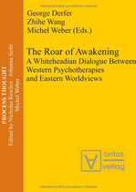 Derfer George, The Roar of Awakening: A Whiteheadian Dialogue Between Western Psychotherapies and Eastern Worldviews