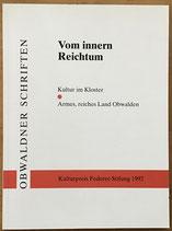 Obwaldner Schriften - Vom innern Reichtum, Kultur im Kloster - Armes, reiches Land Obwalden (antiquarisch)