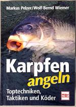 Pelzer Markus und Wolf-Bernd Wiemer, Karpfen Angeln (antiquarisch)