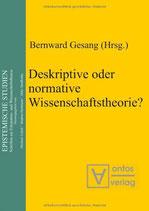 Bernward Gesang, Deskriptive oder normative Wissenschaftstheorie?