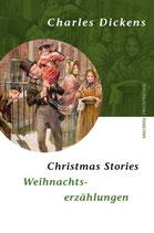 Dickens Charles, Weihnachtserzählungen - Christmas Stories (zwesprachig englisch-deutsch)