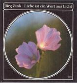Zink Jörg, Liebe ist ein Wort aus Licht (antiquarisch)