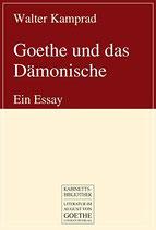 Kamprad Walter, Goethe und das Dämonische: Ein Essay
