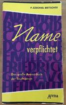 Britschgi Ezechiel, Name verpflichtet - Das grosse Arena Taschenbuch der Taufnamen (antiquarisch)