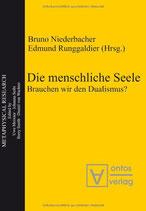 Niederbacher Bruno / Runggaldier Edmung, Die menschliche Seele: Brauchen wir den Dualismus?