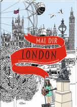 Mal dir London - 20 Zauberhafte Stadtansichten zum Ausmalen & Entspannen