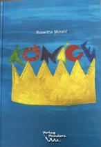 Moralic Roswitha, Könige