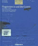 Waldis Alfred und Britschgi Otto, Flugpioniere in und über Luzern