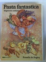 Angioy Rossella de, Pasta fantastica - Teigwaren exklusiv