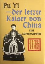 Pu Yi - der letzte Kaiser von China Bd. 1 - Eine Autobiographie