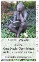 """Hardeland Gretel, Kleine Gute-Nacht-Geschichten auch """"hellwach"""" zu lesen Ein buntes Sammelsurium"""