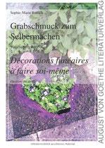 Sophie-Marie Ruesch, Grabschmuck zum Selbermachen / Décorations funéraires à faire soi-même
