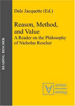 Dale Jacquette, Reason, Method, and Value: A Reader on the Philosophy of Nicholas Rescher