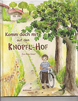 Knopf Eva Anna, Komm doch mit auf den Knöpfl-Hof