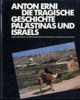 Erni Anton, Die tragische Geschichte Palästinas und Israels (antiquarisch)
