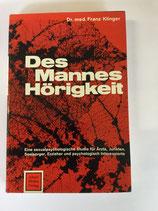 Klinger Franz Dr. med., Des Mannes Hörigkeit (antiquarisch)