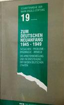 Zum deutschen Neuanfang 1945-1949