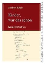 Norbert Rhein, Kinder, war das schön