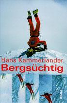 Kammerlander Hans, Bergsüchtig