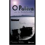 Wittib Monica, O Patèra: Oder der Abschied vom Athos (antiquarisch)