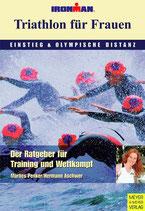 Penker Marlies, Triathlon für Frauen - Einstieg und olympische Distanz (antiquarisch)
