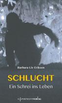 Eriksen Barbara Liv, Schluchten - Ein Schrei ins Leben
