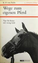 Fuchs K. O. Wege zum eigenen Pferd (antiquarisch)